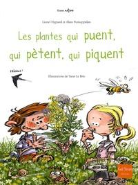 Lionel Hignard et Alain Pontoppidan - Les plantes qui puent, qui pètent, qui piquent.
