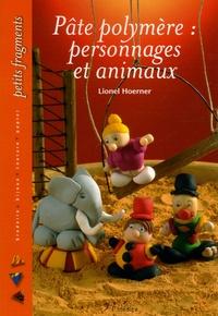 Lionel Hoerner - Pâte polymère: personnages et animaux.