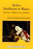 Lionel Jacquot et Jean-Marc Leveratto - Relire Durkheim et Mauss - Emotions : religions, arts, politiques.