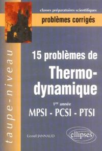 Lionel Jannaud - 15 problèmes de thermodynamique - 1re année MPSI-PCSI-PTSI.