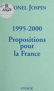 Lionel Jospin - 1995-2000 : propositions pour la France.