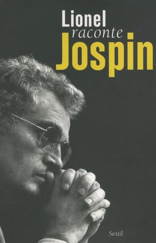 Lionel Jospin - Lionel raconte Jospin.