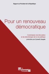 Lionel Jospin - Pour un renouveau démocratique - Commision de rénovation et de déontologie de la vie publique.