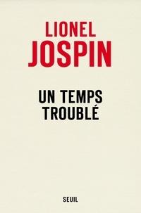 Lionel Jospin - Un temps troublé.