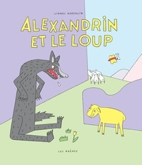 Lionel Koechlin - Alexandrin et le loup.
