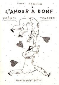Lionel Koechlin - L'amour à donf.