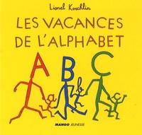 Lionel Koechlin - Les vacances de l'alphabet.