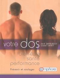 Lionel Laidet et Jack Savoldelli - Votre Dos - Bien-être, santé, performance, Prévenir et soulager.