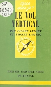 Lionel Laming et Pierre Lefort - Le vol vertical.