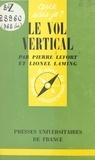 Lionel Laming et Pierre Lefort - Le vol vertical.