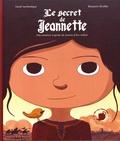 Lionel Larchevêque et Benjamin Strickler - Le secret de Jeannette - Une aventure inspirée de Jeanne d'Arc enfant.