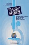 Lionel Larqué et Dominique Pestre - Les sciences, ça nous regarde - Histoires surprenantes de nos rapports aux sciences et aux techniques.