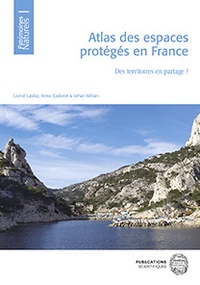Lionel Laslaz et Anne Cadoret - Atlas des espaces protégés en France - Des territoires en partage ?.