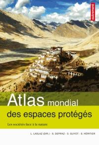 Lionel Laslaz - Atlas mondial des espaces protégés - Les sociétés face à la nature.