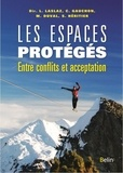 Lionel Laslaz et Christophe Gauchon - Les espaces protégés - Entre conflits et acceptation.