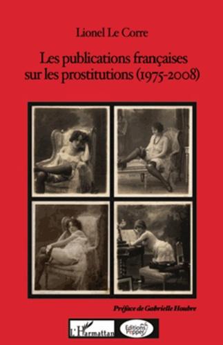 Lionel Le Corre - Les publications françaises sur les prostitutions (1975-2008).