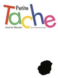 Lionel Le Néouanic - Petite tache.