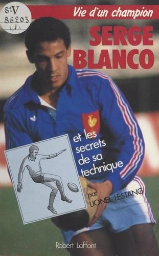 Lionel Lestang et  Collectif - Serge Blanco.