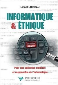 Lionel Loiseau - Informatique & éthique - Pour une utilisation modérée et responsable de l'informatique.