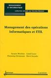 Lionel Loyer et Jacques Moulinec - Management des opérations informatiques et ITIL.