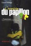 Lionel Manga - L'ivresse du papillon - Le Cameroun aujourd'hui : ombres et lucioles dans le sillage des artistes.