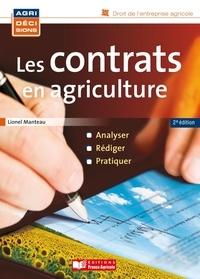 Lionel Manteau - Les contrats en agriculture - Analyser, rédiger, pratiquer.