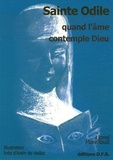 Lionel Marcillaud - Sainte Odile, quand l'âme contemple Dieu.
