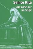 Lionel Marcillaud - Sainte Rita, une rose sur la neige.