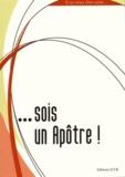 Lionel Marcillaud - Sois un apôtre !.