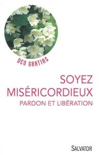 Lionel Marcillaud - Soyez miséricordieux - Pardon et libération.