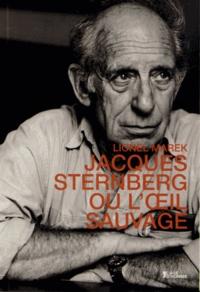 Lionel Marek - Jacques Sternberg ou l'oeil sauvage.
