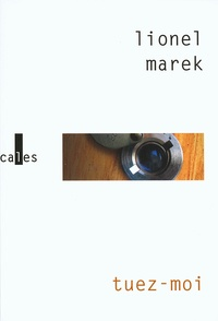 Lionel Marek - Tuez-moi.