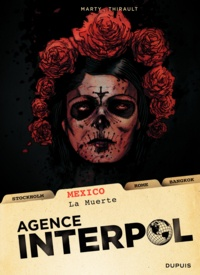 Lionel Marty et Philippe Thirault - Agence Interpol Tome 1 : Mexico - La Muerte.