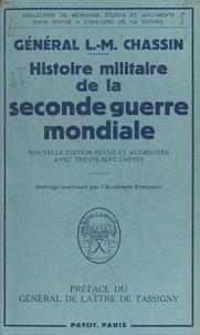 Lionel-Max Chassin et Jean de Lattre de Tassigny - Histoire militaire de la Seconde Guerre mondiale, 1939-1945.