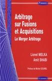 Lionel Melka et Amit Shabi - Arbitrage sur fusions et acquisitions - Le Merger Arbitrage.