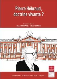 Lionel Miniato et Julien Théron - Pierre Hébraud, doctrine vivante ?.