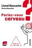 Lionel Naccache - Parlez-vous cerveau.