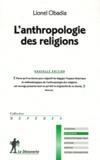 Lionel Obadia - L'anthropologie des religions.