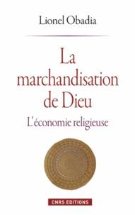 Lionel Obadia - La marchandisation de Dieu - L'économie religieuse.