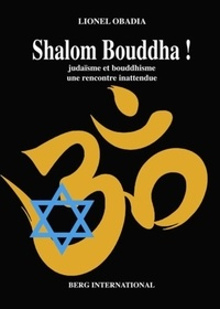 Lionel Obadia - Shalom Bouddha ! - Judaïsme et bouddhisme, une rencontre inattendue.