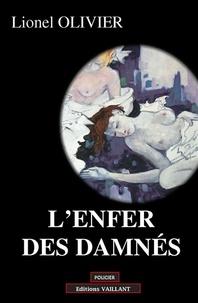 Lionel Olivier - L'enfer des damnés.
