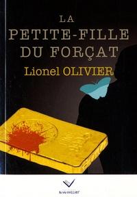 Lionel Olivier - La petite-fille du forçat.