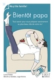 Lionel Paillès et Benoît Le Goëdec - Bientôt papa - Tout savoir pour vous préparer sereinement au plus beau rôle de votre vie.