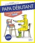 Lionel Paillès et Benoît Le Goëdec - Papa débutant illustré.