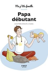 Pdf téléchargements de livres gratuits Papa débutant par Lionel Paillès, Benoît Le Goëdec in French iBook