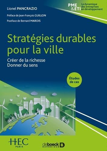 Stratégies durables pour la ville. Créer de la richesse. Donner du sens