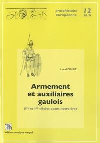 Lionel Pernet - Armement et auxiliaires gaulois (IIe et Ier siècles avant notre ère).