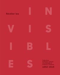 Révéler les invisibles - Collections du Musée cantonal darchéologie et dhistoire, Lausanne, 1852-2015.pdf
