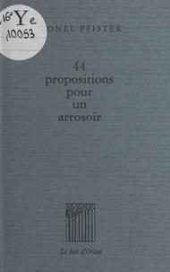 Lionel Pfister et Jean-Nicolas Cornélius - 44 propositions pour un arrosoir.