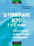Lionel Porcheron et Arnaud Bégyn - Le formulaire BCPST 1re et 2e années - 1200 formules de chimie, physique et mathématiques.